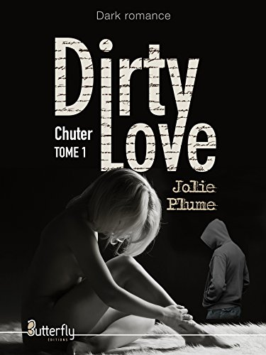 Dirty Love (2016) - Tome 1 : Chuter