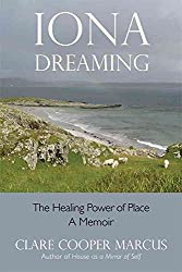 [Iona Dreaming: The Healing Power of Place: A Memoir] (By: Clare Cooper Marcus) [published: April, 2010]