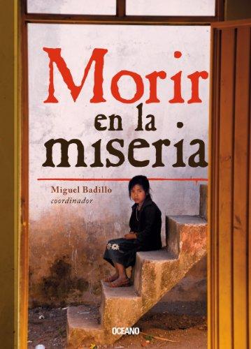 Morir en la miseria: los 14 municipios más pobres (El dedo en la llaga) por Miguel Badillo (coord.)