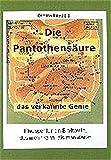 Die Pantothensäure /Das verkannte Genie: Plädoyer für ein B-Vitamin das mehr kann, als man denkt