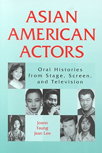 [Asian American Actors: Oral Histories from Stage, Screen and Television] (By: Joann Faung Jean Lee) [published: August, 2000]