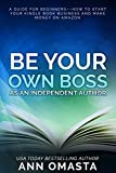Best Books On How To Start An - Be Your Own Boss as an Independent Author: Review
