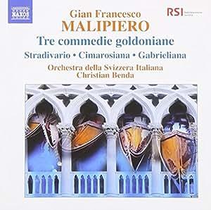 Malipiero: Tre Commedie Goldoniane/ Stradivario Et Al