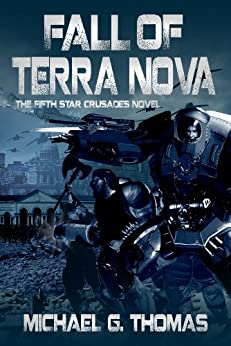 Fall of Terra Nova (Star Crusades Uprising Book 5) by [Thomas, Michael G.]
