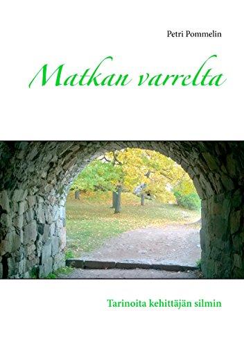 Matkan varrelta: Tarinoita kehittäjän silmin (Finnish Edition)