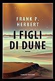 I figli di Dune. Il ciclo di Dune: 3
