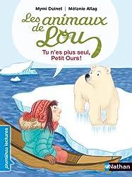 Les animaux de Lou, tu n'es plus seul, Petit Ours ! - Premières Lectures CP Niveau 2 - Dès 6 ans