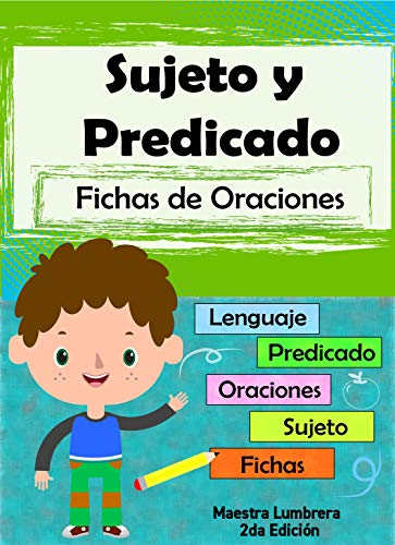 Sujeto y Predicado: Fichas de oraciones (Maestra lumbrera nº 14) eBook: Carla A. Leal Vega: Amazon.es: Tienda Kindle