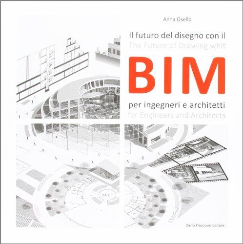 il-futuro-del-disegno-con-il-bim-per-ingegneri-e-architetti-ediz-italiana-e-inglese