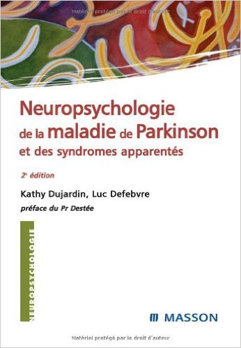 neuropsychologie-de-la-maladie-de-parkinson-et-syndrmes-apparents-de-kathy-dujardin-luc-defebvre-alain-deste-prface-2-mai-2007