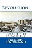 Telecharger Livres Revolution L Orphelin de la Bastille 2 (PDF,EPUB,MOBI) gratuits en Francaise