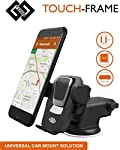Introducing the TAGG® Touch Frame Universal Car Mount...Designed with Drivers in Mind The Touch Frame Car Mount is a sturdy, cradle-less device holding system focused on simplicity. It offers a redesigned telescopic arm which extends up to 5 inches t...