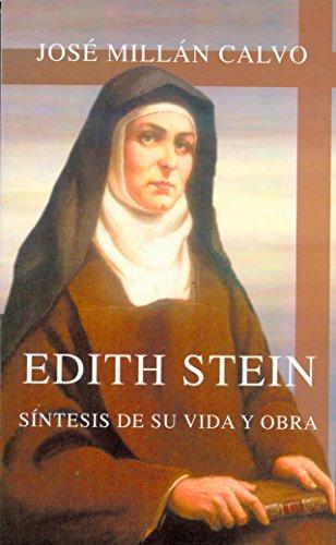Edith Stein: Sintesis De su Vida y Obra por José Millán Calvo