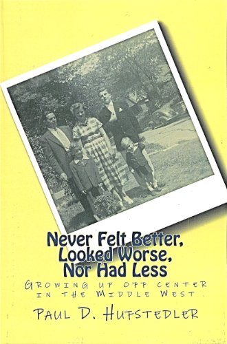 Never Felt Better, Looked Worse, Nor Had Less (English Edition)