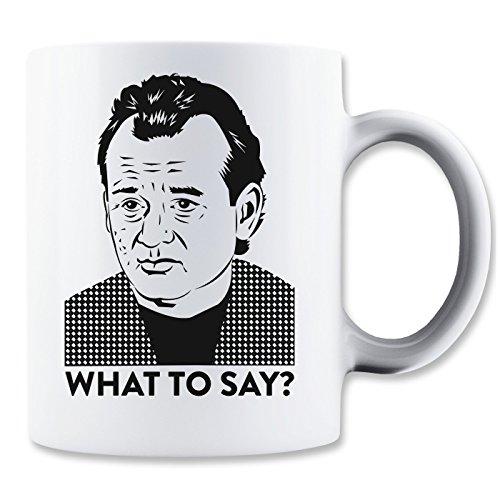 bill-murray-what-to-say-design-mug