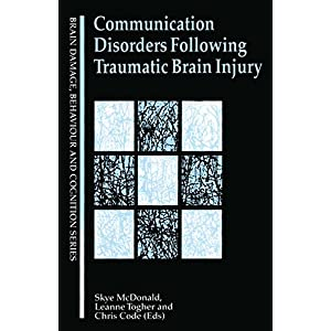 Communication Disorders Following Traumatic Brain Injury (Brain, Behaviour and Cognition)