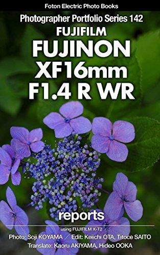 Foton Electric Photo Books Photographer Portfolio Series 142 FUJIFILM FUJINON XF16mmF1.4 R WR report: using FUJIFILM X-T2 Ebook gratuito para descargar ipod