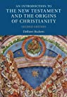An Introduction to the New Testament and the Origins of Christianity par Burkett