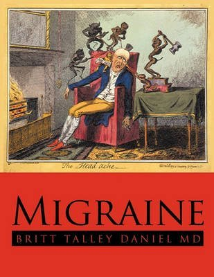 [(Migraine)] [By (author) Britt Talley Daniel MD] published on (March, 2010)