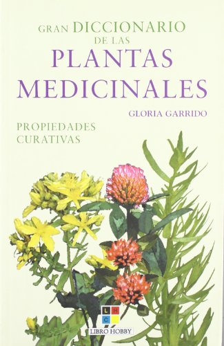 Gran diccionario de las plantas medicinales/ The Great Dictionary of Herbal Medicine Plants par GLORIA GARRIDO