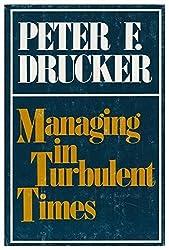 Managing in Turbulent Times by Peter Ferdinand Drucker (1980-08-01)