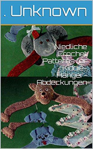 Niedliche Crochet Patterns für Kiddie-Hanger-Abdeckungen