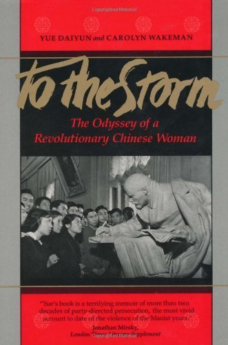To the Storm: The Odyssey of a Revolutionary Chinese Woman by Yue (1992-07-01) (Womens Peak Storm)