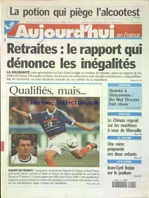AUJOURD'HUI EN FRANCE [No 17136] du 11/10/1999 - LA POTION QUI PIEGE L'ALCOOTEST - RETRAITES - LE RAPPORT QUI DENONCE LES INEGALITES - PROCES - LE CHINOIS REGNAIT SUR LES MACHINES A SOUS DE MARSEILLE - LE HAVRE - UNE MERE POIGNARDE SES 2 ENFANTS - LES SPORTS - CYCLISME AVEC ROBIN SUR LE PODIUM - FOOT