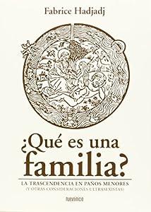 familia y otros: ¿Qué es una familia?: La trascendencia en paños menores (y otras consideraciones...