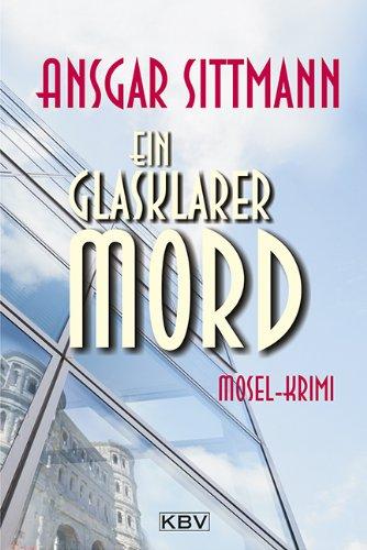 Buchseite und Rezensionen zu 'Ein glasklarer Mord: Mosel-Krimi' von Ansgar Sittmann