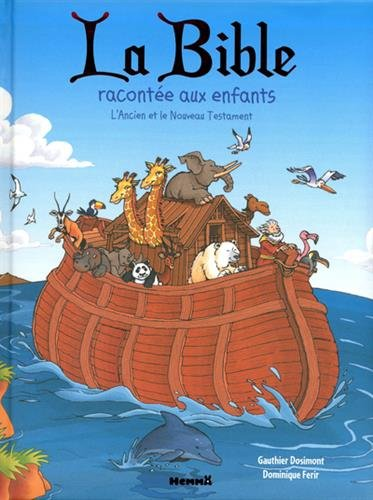 La Bible racontée aux enfants - L'Ancien et le Nouveau Testament par Gauthier DOSIMONT