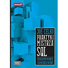 Praktyki mistrza SQL Programowanie zaawansowane