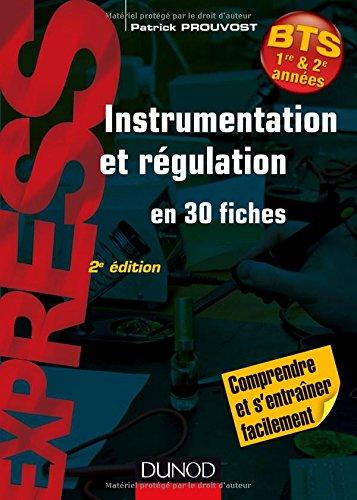 Instrumentation et rgulation- 2e d. - En 30 fiches - Comprendre et s'entraner facilement