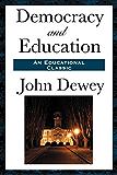 Democracy and Education (Unexpurgated Start Publishing LLC)