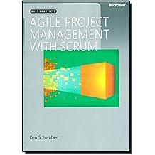 Agile Project Management with Scrum (Developer Best Practices) by Ken Schwaber (2004-02-21)