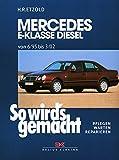 Mercedes E-Klasse W210 Diesel 95-197 PS: So wird´s gemacht - Band 104