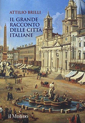 Il grande racconto delle città italiane. Ediz. a colori (Grandi illustrati)
