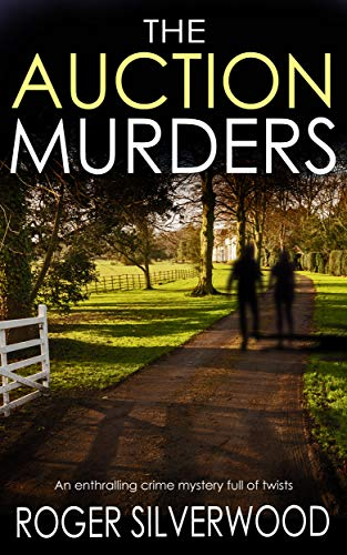 THE AUCTION MURDERS an enthralling crime mystery full of twists (Yorkshire Murder Mysteries Book 5) by [SILVERWOOD, ROGER]