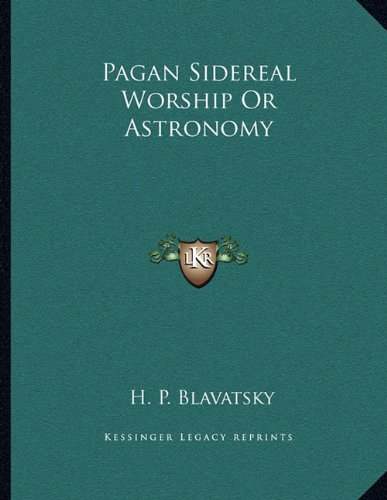 Pagan Sidereal Worship or Astronomy (English) (Paperback)
