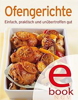 Ofengerichte: Unsere 100 besten Rezepte in einem Kochbuch von [Naumann & Göbel Verlag]