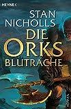 Stan Nicholls: Die Orks - Blutrache