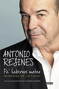 Pa' habernos matao par Antonio Resines
