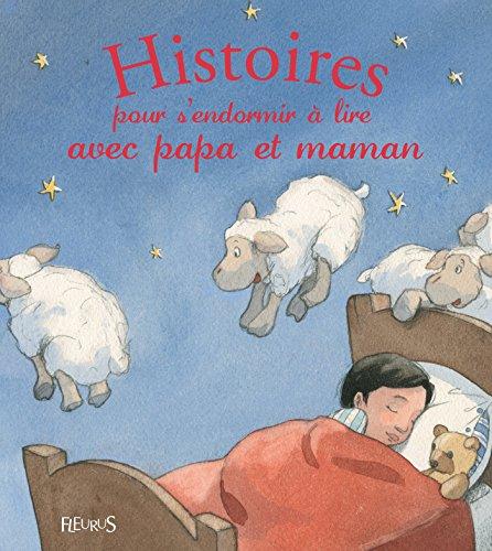 Histoires pour s'endormir à lire avec papa et maman (Histoires à lire avec papa et maman)