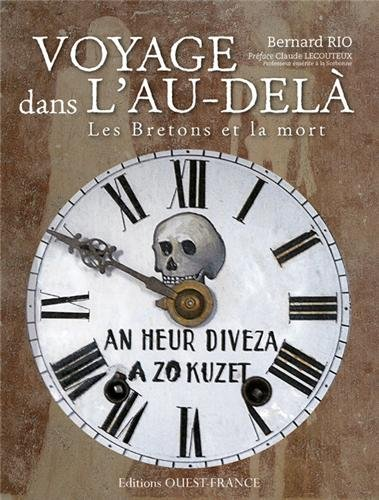 VOYAGE DANS L'AU-DELA, LES BRETONS ET LA MORT