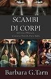 Scarica Libro Scambi Di Corpi (PDF,EPUB,MOBI) Online Italiano Gratis