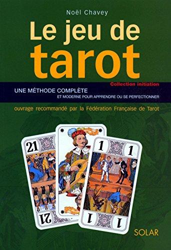 Le jeu de tarot : De l'initiation à la compétition par Noël Chavey