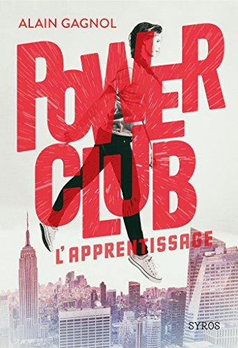 Power Club : L'apprentissage par [Gagnol, Alain]