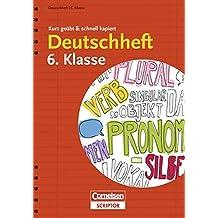 Deutschheft 6. Klasse - kurz geübt & schnell kapiert (Cornelsen Scriptor - kurz geübt & schnell kapiert)