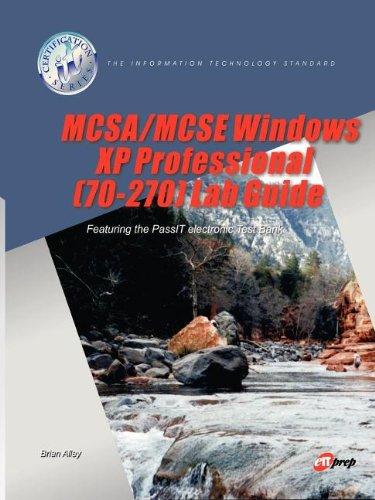 McSa/MCSE Windows XP Professional (70-270) Lab Guide por Brian Alley