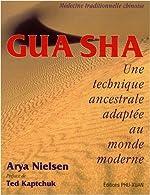 Gua Sha - Une technique ancestrale adaptée au monde moderne de Arya Nielsen